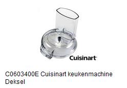 C0603400E Cuisinart keukenmachine dekse